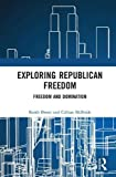 Exploring Republican Freedom