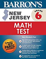 Barron's New Jersey Grade 6 Math Test (Barron's Test Prep NJ)