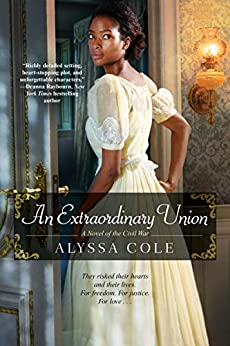 An Extraordinary Union (The Loyal League Book 1) by [Cole, Alyssa]