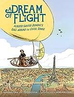 A Dream of Flight: Alberto Santos-Dumont's Race Around the Eiffel Tower