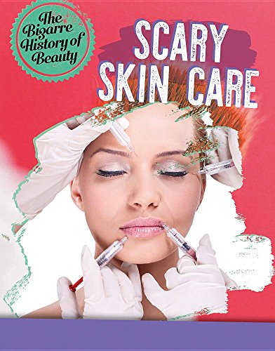 Scary Skin Care (Bizarre History of Beauty)