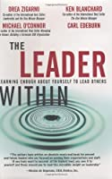 The Leader Within: Learning Enough About Yourself to Lead Others [並行輸入品]