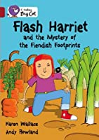 Flash Harriet and the Mystery of the Fiendish Footprints (Collins Big Cat)