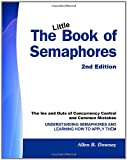 The Little Book of Semaphores: The Ins and Outs of Concurrency Control and Common Mistakes