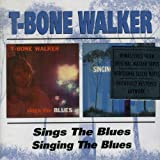 T-Bone Walker Sings The Blues / Singing The Blues