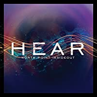 North Point Insideout: Hear