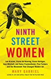 Ninth Street Women: Lee Krasner, Elaine de Kooning, Grace Hartigan, Joan Mitchell, and Helen Frankenthaler: Five Painters and the Movement That Changed Modern Art 画像