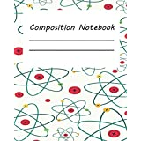 Composition Notebook: Atom Chemistry Physics  Science Class  College Ruled