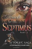 Sacrifice of the Septimus Part 2 (Afterlife saga)
