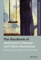 The Handbook of Alzheimer's Disease and Other Dementias (Blackwell Handbooks of Behavioral Neuroscience)