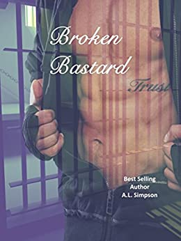 Broken Bastard (Broken Series Book 1) by [Simpson, A.L.]