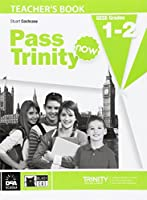 Pass Trinity Now 1/2 Teacher's Book (Examinations)