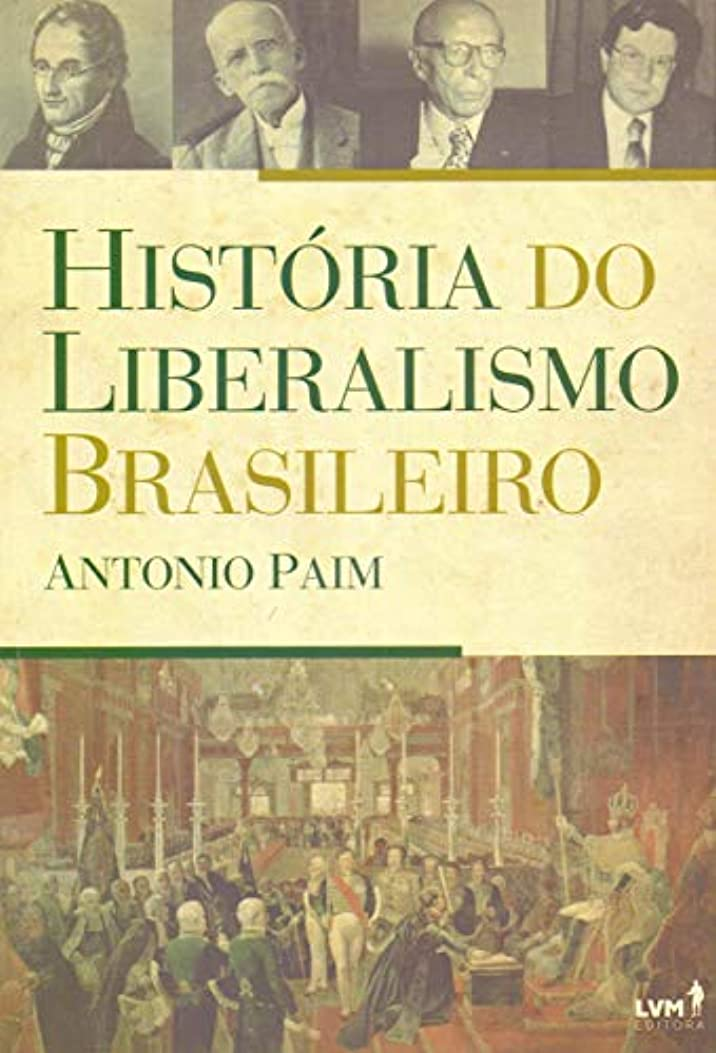 粘性のこどもの日香水História do Liberalismo Brasileiro