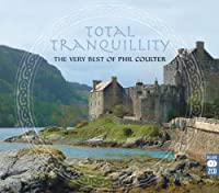 Total Tranquility: the Best of Phil Coulter