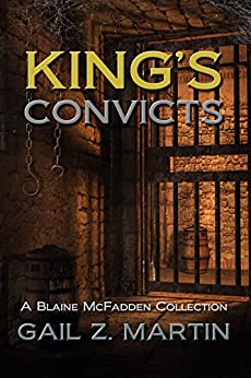 King's Convicts: A Blaine McFadden Collection by [Martin, Gail Z.]