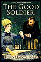 The Good Soldier - Classic Illustrated Edition