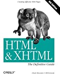 HTML & XHTML: The Definitive Guide (Definitive Guides)