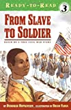 From Slave to Soldier (Ready-to-Reads)