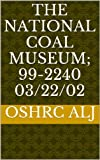 The National Coal Museum; 99-2240  03/22/02 (English Edition)