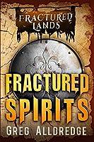 Fractured Spirits: A Dark Fantasy (Fractured Lands)
