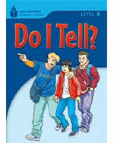 Do I Tell? (Foundations Reading Library, Level 4)の詳細を見る