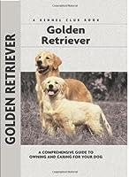 Golden Retriever (Comprehensive Owner's Guide)