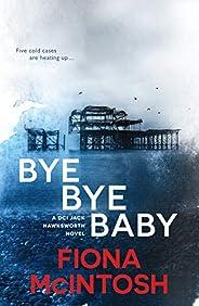 Bye Bye Baby (DCI Jack Hawksworth)