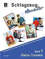 Schlagzeug elementar 01: Schlagzeugschule fuer den Einzel- und Gruppenunterricht. Band 1. fuer Schlagzeug.
