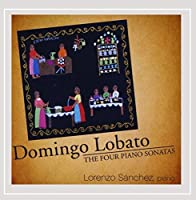 Domingo Lobato the Four Piano Sonatas