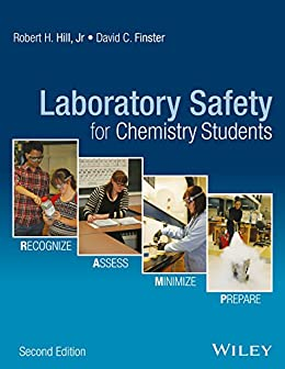 Laboratory Safety for Chemistry Students by [Hill, Robert H., Finster, David C.]