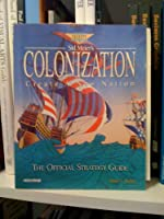 Sid Meier's Colonization: The Official Strategy Guide (Prima's Secrets of the Game)