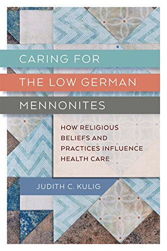 Caring for the Low German Mennonites: How Religious Beliefs and Practices Influence Health Care