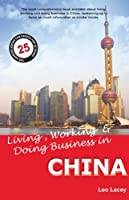 Living, Working & Doing Business in China: A Survival Handbook (Living & Working)