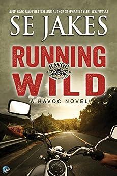 Running Wild (Havoc Book 1) by [Jakes, SE, Tyler, Stephanie]