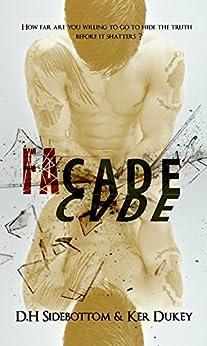 FaCade (Deception series Book 1) by [Dukey, Ker, Sidebottom, D.H]