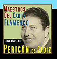 Maestros del Cante Flamenco by Peric?n De C?diz
