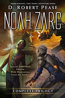 Noah Zarc: Omnibus (Special Edition) by [Pease, D. Robert]