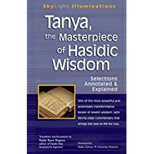Tanya the Masterpiece of Hasidic Wisdom: Selections Annotated & Explained (SkyLight Illuminations)