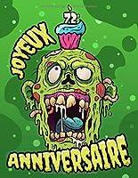 Joyeux 72e Anniversaire: Un livre Zombie amusant qui peut être utilisé comme journal ou cahier. Cadeau d'anniversaire parfait pour les fans de Zombie! Bien mieux qu'une carte d'anniversaire!