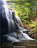 200 Waterfall Hikes of Ohio Revised Edition