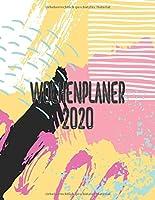 Wochenplaner 2020: Wochen Kalender * 2020 * Wochenplaner * Taschenkalender * Terminkalender