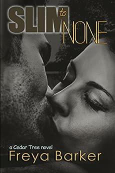 Slim To None (Cedar Tree Series Book 1) by [Barker, Freya]