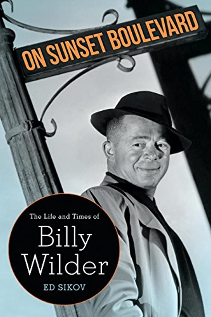 On Sunset Boulevard: The Life and Times of Billy Wilder (English Edition)