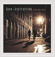 Love + Destruction