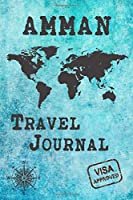 Amman Travel Journal: Notebook 120 Pages 6x9 Inches - City Trip Vacation Planner Travel Diary Farewell Gift Holiday Planner