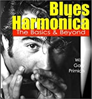 Blues Harmonica The Basics and Beyond by Gary Primich