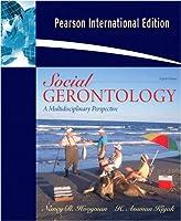 Social Gerontology: A Multidisciplinary Perspective: International Edition