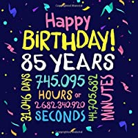 Happy Birthday 85 Years: Guest Book for 85th Birthday Decorations, Keepsake Memory & Birthday Gifts for men and women - 85 Years Party Guestbook with beautiful pages for Wishes and Photos of Guests