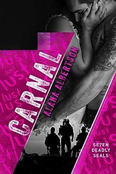 Carnal (Seven Deadly SEALs Book 4) by [Albertson, Alana]