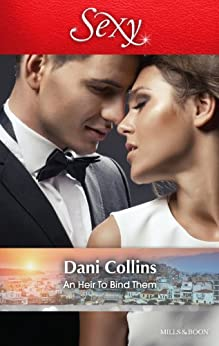 Mills & Boon : An Heir To Bind Them by [Collins, Dani]